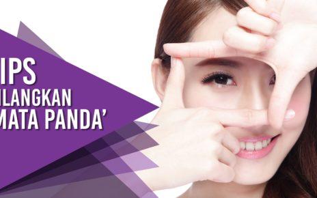 Penyebab Mata Panda dan Cara Mengatasinya