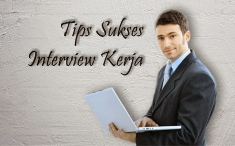 Tips Wawancara Kerja Ini Bisa Bikin